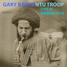 Live In Bremen 1975 mp3 Live by Gary Bartz Ntu Troop