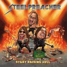 Start Raising Hell mp3 Album by Steelpreacher