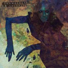 Snowbeasts & Solypsis mp3 Album by Snowbeasts + Solypsis
