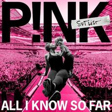 All I Know So Far: Setlist mp3 Live by P!nk