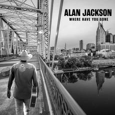 Where Have You Gone mp3 Album by Alan Jackson