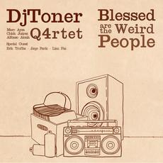 Blessed are the Weird People mp3 Album by DjToner