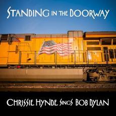 Standing in the Doorway: Chrissie Hynde Sings Bob Dylan mp3 Album by Chrissie Hynde