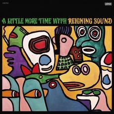 A Little More Time with Reigning Sound mp3 Album by Reigning Sound