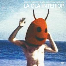 La Ola Interior (Spanish Ambient & Acid Exotism : 1983-1990) mp3 Compilation by Various Artists