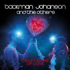 Crazy Game Of Love mp3 Album by Backman Johanson And The Others