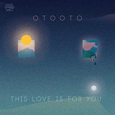 This Love Is For You mp3 Album by OTOOTO