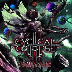 Death or Life mp3 Album by Cyclical Collapse