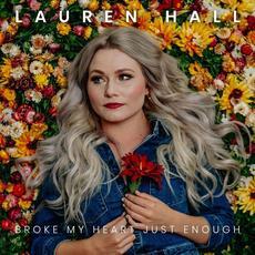 Broke My Heart Just Enough mp3 Album by Lauren Hall