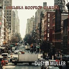 Chelsea Rooftop Garden mp3 Album by Dustin Muller