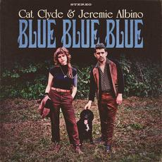 Blue Blue Blue mp3 Album by Cat Clyde & Jeremie Albino