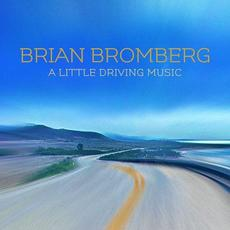 A Little Driving Music mp3 Album by Brian Bromberg