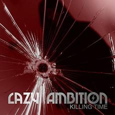 Killing Time mp3 Album by Lazy Ambition