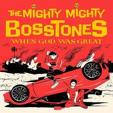 When God Was Great mp3 Album by The Mighty Mighty Bosstones