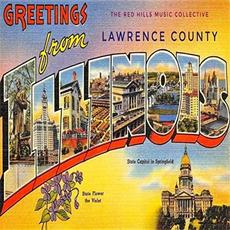 Greetings From Lawrence County Illinois mp3 Album by The Red Hills Music Collective