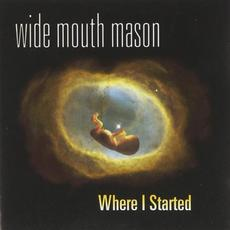 Where I Started mp3 Album by Wide Mouth Mason