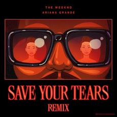 Save Your Tears (remix) mp3 Remix by The Weeknd & Ariana Grande