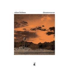 Dreamweaver mp3 Album by Adam Holmes