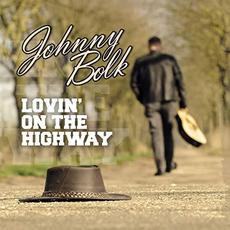 Lovin' On The Highway mp3 Album by Johnny Bolk