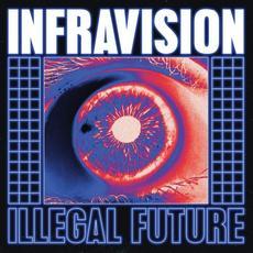 Illegal Future mp3 Album by Infravision
