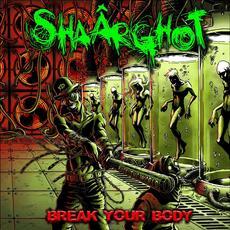 Break Your Body mp3 Album by Shaârghot