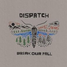 Break Our Fall mp3 Album by Dispatch
