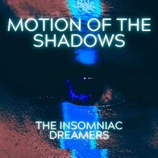 Motion Of The Shadows mp3 Album by The Insomniac Dreamers