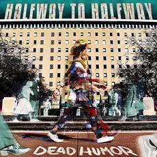 Halfway To Halfway mp3 Album by Dead Humor