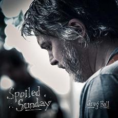 Spoiled Sunday mp3 Album by Greg Ball