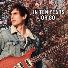 In Ten Years Or So mp3 Album by Will Harken