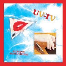 Always Something mp3 Album by UV-TV