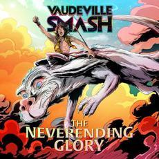 The Neverending Glory mp3 Album by Vaudeville Smash