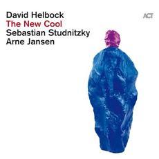 The New Cool mp3 Album by David Helbock, Sebastian Studnitzky, Arne Jansen