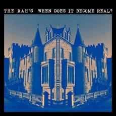 When Does It Become Real? mp3 Album by The Rah's