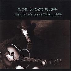 The Lost Kerosene Tapes, 1999 mp3 Album by Bob Woodruff