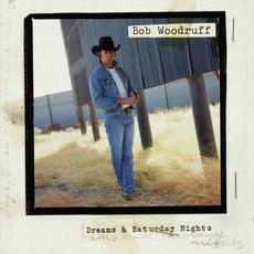 Dreams & Saturday Nights mp3 Album by Bob Woodruff