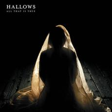 All That Is True mp3 Album by Hallows