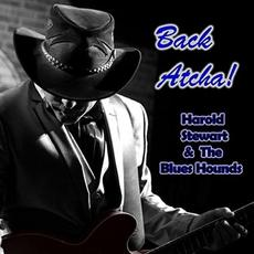 Back Atcha! mp3 Album by Harold Stewart & The Blues Hounds