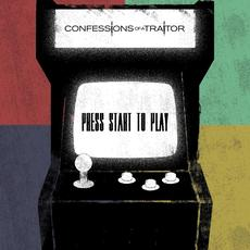 Press Start to Play mp3 Album by Confessions of a Traitor