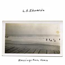 Blessings From Home mp3 Album by L.A. Edwards