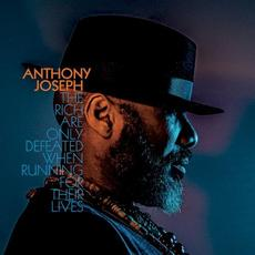 The Rich Are Only Defeated When Running for Their Lives mp3 Album by Anthony Joseph