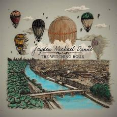 The Witching Hour mp3 Album by Jayden Michael Dunne