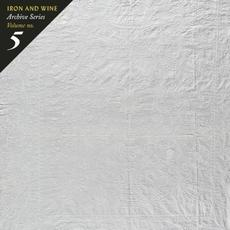 Archive Series, Volume No. 5: Tallahassee Recordings mp3 Album by Iron & Wine