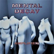 Mental Decay mp3 Album by Amplified!