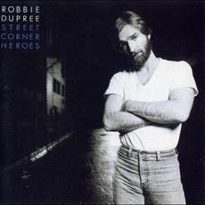 Street Corner Heroes mp3 Album by Robbie Dupree