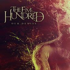 Our Demise mp3 Album by The Five Hundred