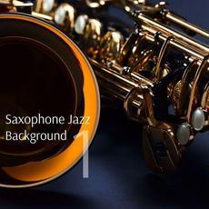 Saxophone Jazz Background 1 mp3 Album by Smooth Saxophone