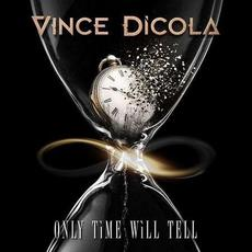 Only Time Will Tell mp3 Album by Vince Dicola