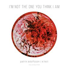 I'm not the one you think I am mp3 Single by Patrik Adolfsson