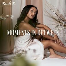 Moments in Between mp3 Album by Ruth B